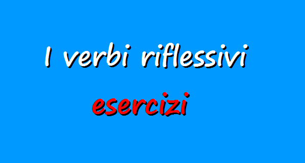 Esercizi verbi riflessivi