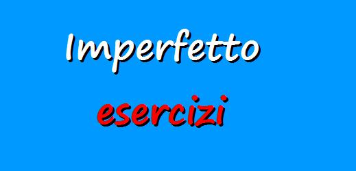 Esercizi sull'uso dell'imperfetto in italiano