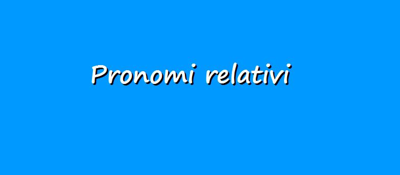pronomi relativi in italiano