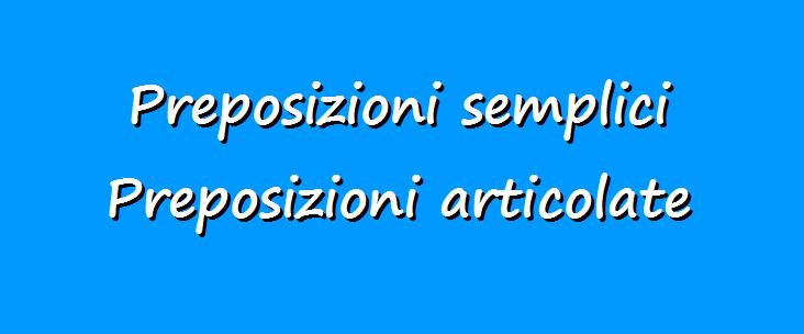 Grammatica italiana, preposizioni semplici e articolate