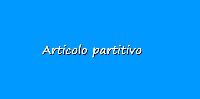 grammatica italiana, articolo partitivo